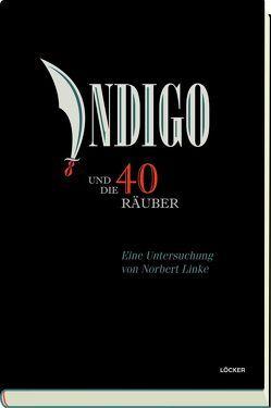 Indigo und die vierzig Räuber von Linke,  Norbert