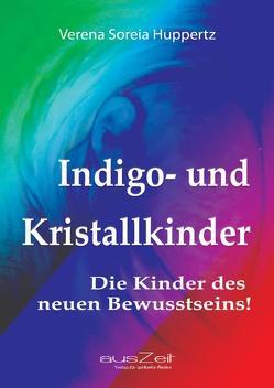 Indigo- und Kristallkinder von Huppertz,  Verena Soreia