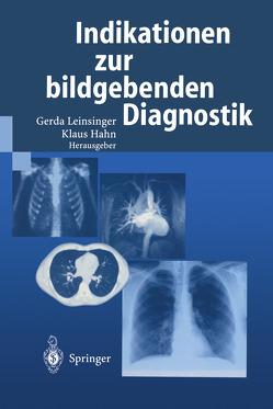 Indikationen zur bildgebenden Diagnostik von Hahn,  Klaus, Leinsinger,  Gerda