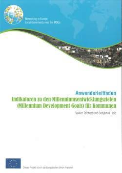 Indikatoren zu den Milleniumsentwicklungszielen (Millenium Development Goals) für Kommunen von Held,  Benjamin, Teichert,  Volker