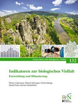 Indikatoren zur biologischen Vielfalt von Ackermann,  Werner, Fuchs,  Daniel, Sachteleben,  Jens, Schweiger,  Manuel, Sukopp,  Ulrich