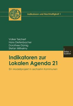 Indikatoren zur Lokalen Agenda 21 von Diefenbacher,  Hans, Dümig,  Dorothee, Teichert,  Volker, Wilhelmy,  Stefan