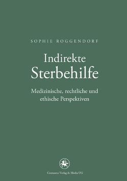 Indirekte Sterbehilfe von Roggendorf,  Sophie