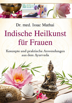 Indische Heilkunst für Frauen von Mathai,  Issac