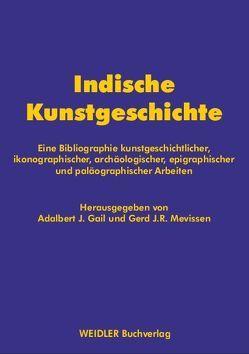 Indische Kunstgeschichte von Gail,  Adalbert J, Mevissen,  Gerd J