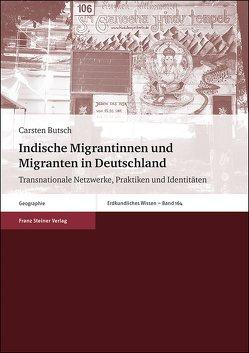 Indische Migrantinnen und Migranten in Deutschland von Butsch,  Carsten