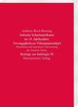 Indische Schachspielkunst im 19. Jahrhundert: Triveṅgaḍācāryas Vilāsamaṇimañjarī von Bock-Raming,  Andreas