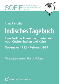 Indisches Tagebuch von Kuhn,  Bärbel, Pappritz,  Anna, Walther,  Bianca, Wolff,  Kerstin