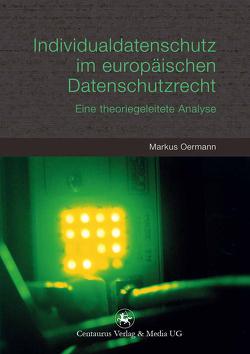 Individualdatenschutz im europäischen Datenschutzrecht von Oermann,  Markus