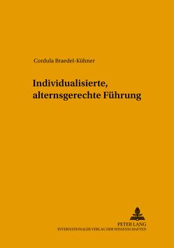 Individualisierte, alternsgerechte Führung von Braedel-Kühner,  Cordula