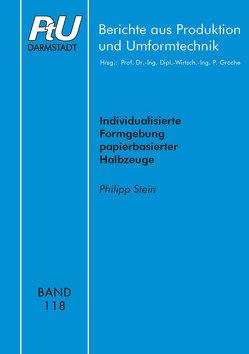 Individualisierte Formgebung papierbasierter Halbzeuge von Stein,  Philipp
