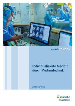 Individualisierte Medizin durch Medizintechnik von acatech,  .