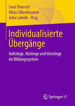 Individualisierte Übergänge von Labede,  Julia, Silkenbeumer,  Mirja, Thiersch,  Sven