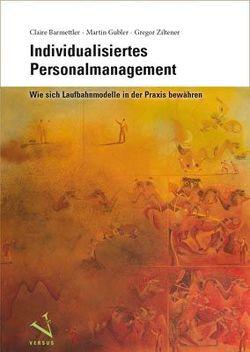 Individualisiertes Personalmanagement von Barmettler,  Claire, Gubler,  Martin, Ziltener,  Gregor