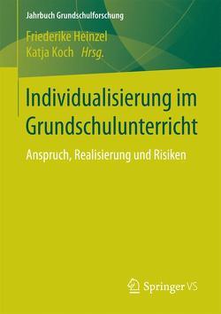 Individualisierung im Grundschulunterricht von Heinzel,  Friederike, Koch,  Katja