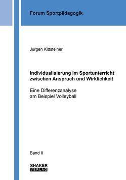 Individualisierung im Sportunterricht zwischen Anspruch und Wirklichkeit von Kittsteiner,  Jürgen