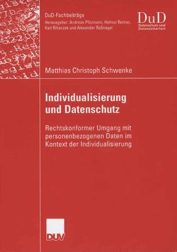 Individualisierung und Datenschutz von Roßnagel,  Prof. Dr. Alexander, Schwenke,  Matthias