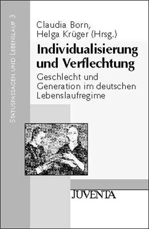 Individualisierung und Verflechtung von Born,  Claudia, Krüger,  Helga