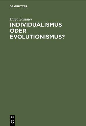 Individualismus oder Evolutionismus? von Sommer,  Hugo
