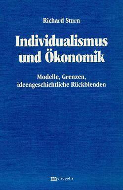 Individualismus und Ökonomik von Sturn,  Richard