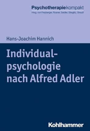 Individualpsychologie nach Alfred Adler von Freyberger,  Harald, Hannich,  Hans-Joachim, Rosner,  Rita, Seidler,  Günter H., Stieglitz,  Rolf-Dieter, Strauß,  Bernhard