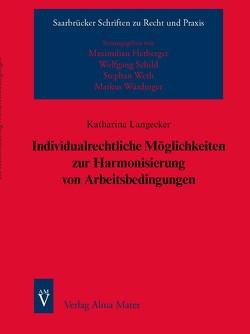 Individualrechtliche Möglichkeiten zur Harmonisierung von Arbeitsbedingungen von Langecker,  Katharina
