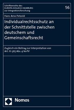 Individualrechtsschutz an der Schnittstelle zwischen deutschem und Gemeinschaftsrecht von Petzold,  Hans Arno