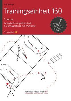 Individuelle Angriffstechnik: Körpertäuschung zur Wurfhand (TE 160) von Madinger,  Jörg