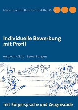 Individuelle Bewerbung mit Profil von Bandorf,  Hans Joachim, Raml,  Ben