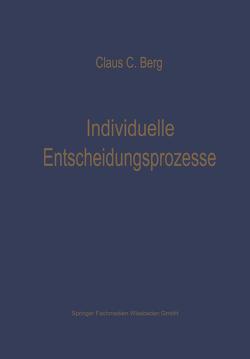 Individuelle Entscheidungsprozesse: Laborexperimente und Computersimulation von Berg,  Claus C.