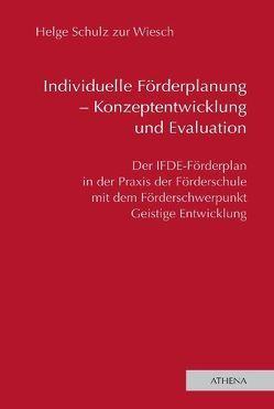 Individuelle Förderplanung – Konzeptentwicklung und Evaluation von Schulz zur Wiesch,  Helge