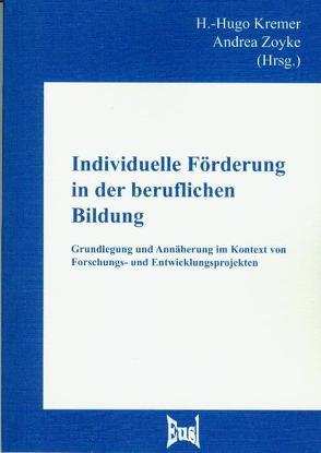 Individuelle Förderung in der beruflichen Bildung von Kremer,  H.-Hugo, Zoyke,  Andrea