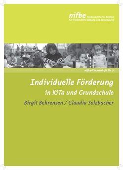 Individuelle Förderung in KiTa und Grundschule von Behrensen,  Birgit, Solzbacher,  Claudia