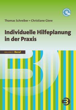 Individuelle Hilfeplanung in der Praxis von Giere,  Christiane, Schreiber,  Thomas