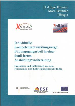 Individuelle Kompetenzentwicklungswege: Bildungsgangarbeit in einer dualisierten Ausbildungsvorbereitung von Beutner,  Marc, Kremer,  H.-Hugo