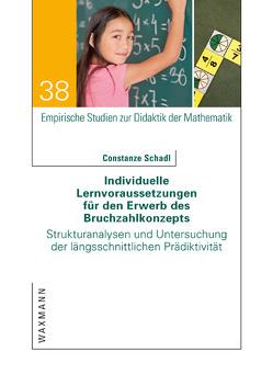 Individuelle LernvorausSetzungen für den Erwerb des Bruchzahlkonzepts von Schadl,  Constanze