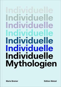 INDIVIDUELLE MYTHOLOGIEN von Bremer,  Maria