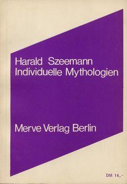 Individuelle Mythologien von Szeemann,  Harald
