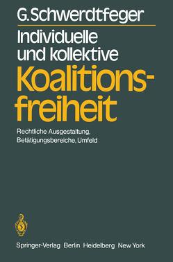 Individuelle und kollektive Koalitionsfreiheit von Schwerdtfeger,  G