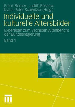 Individuelle und kulturelle Altersbilder von Berner,  Frank, Rossow,  Judith, Schwitzer,  Klaus-Peter