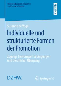 Individuelle und strukturierte Formen der Promotion von de Vogel,  Susanne