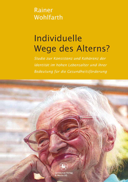 Individuelle Wege des Alterns? von Wohlfarth,  Rainer