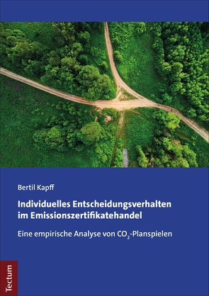 Individuelles Entscheidungsverhalten im Emissionszertifikatehandel von Kapff,  Bertil