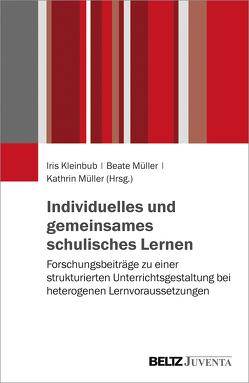 Individuelles und gemeinsames schulisches Lernen von Kleinbub,  Iris, Müller,  Kathrin, Müller,  Ulrike Beate