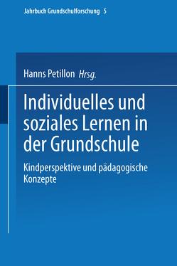 Individuelles und soziales Lernen in der Grundschule von Petillon,  Hanns