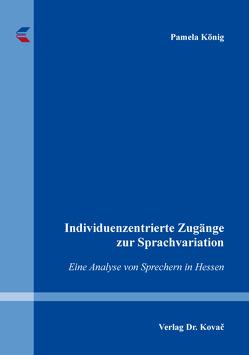 Individuenzentrierte Zugänge zur Sprachvariation von König,  Pamela