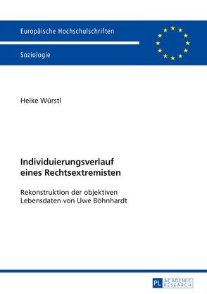 Individuierungsverlauf eines Rechtsextremisten von Würstl,  Heike
