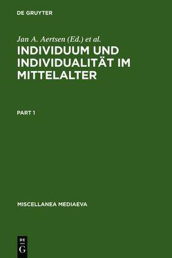 Individuum und Individualität im Mittelalter von Aertsen,  Jan A., Speer,  Andreas