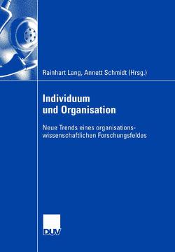 Individuum und Organisation von Lang,  Rainhart, Schmidt,  Annett