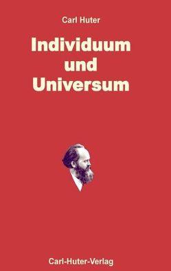 Individuum und Universum von Huter,  Carl